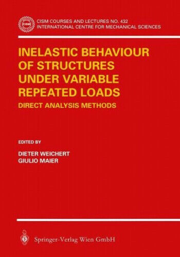 Inelastic Behaviour of Structures Under Variable Repeated Loads Englisch