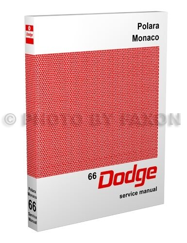 1966 Dodge Polara and Monaco Shop Manual 66 Repair Service Book includes wiring