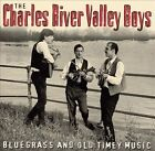 Bluegrass and Old Timey Music * by The Charles River Valley Boys (CD, Aug-2003, Universal Music)
