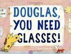 Douglas, You Need Glasses! by Ged Adamson (Hardback, 2016)