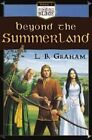 Beyond the Summerland by L. B. Graham (Paperback, 2004)