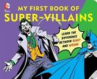 My First Book of Super Villains: Learn the Difference Between Right and Wrong by Morris Katz, David Bar Katz (Board book, 2014)