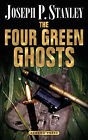 The Four Green Ghosts by Joseph P Stanley (Paperback / softback, 2008)