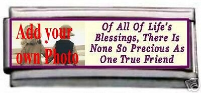 Italian Charms M1 One True Friend Custom Made Own Photo