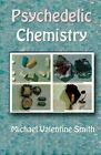 Psychedelic Chemistry by Michael Valentine Smith (Paperback, 2015)