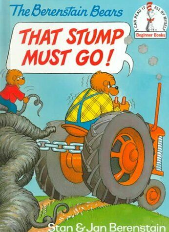 That Stump Must Go  I Can Read It All by Myself Beginner Books