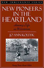 New Pioneers in the Heartland: Hmong Life in Wisconsin by Jo Ann Koltyk, Nancy Foner (Paperback, 1997)