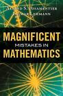 Magnificent Mistakes in Mathematics by Ignmar Lehmann, Dr Alfred S Posamentier, Ingmar Lehmann (Hardback, 2013)
