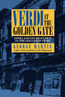 Verdi at the Golden Gate: Opera and San Francisco in the Gold Rush Years by George Martin (Hardback, 1993)