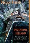Inventing Ireland by Declan Kiberd (Paperback, 1997)
