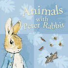 Animals with Peter Rabbit by Beatrix Potter (Board book, 2006)