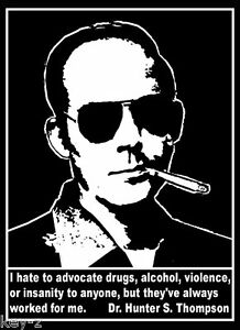 Details about Hunter S Thompson Gonzo quote drugs alcohol insanity New  T-Shirt sizes S-M-L-XL