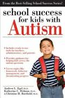 School Success for Kids With Autism 9781593637460 by Andrew Egel PhD Paperback