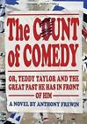 The Count of Comedy: Or, Teddy Taylor and the Great Past He Has in Front of Him by Anthony Frewin (Paperback, 2013)