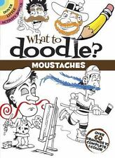 Dover Little Activity Bks.: What to Doodle? Moustaches : Over 60 Drawings to...