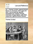 INF. - Thomas Turnbull, Against Richard Baines. D. Thomson, W.S. Agent. M. Clerk. Lord Dunsinnan Reporter. Information for Thomas Turnbull, Merchant, Antigua Street, Leith Walk, Suspender; Against Richard Baines by Thomas Turnbull (Paperback / softback, 2010)