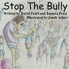 Stop the Bully by David R Pearl, Tamara R Pearl (Paperback / softback, 2013)