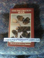 The Incubation Book Chicken Egg Pheasant Jungle Fowl Peafowl Hatching