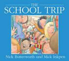 School Trip by Nick Butterworth (Paperback, 2007)
