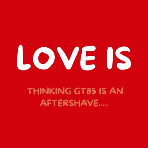 GT85 IS AN AFTERSHAVE Cycling Coaster LOVE IS