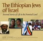 The Ethiopian Jews of Israel : Personal Stories of Life in the Promised Land by Len Lyons (2007, Hardcover)