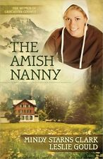 The Women of Lancaster County: The Amish Nanny 2 by Mindy Starns Clark and Leslie Gould (2011, Paperback)