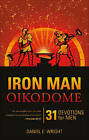 Iron Man Oikodome: 31 Devotions for Men by Daniel E Wright (Paperback / softback, 2011)