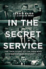 In the Secret Service: The True Story of the Man Who Saved President Reagan's Life by Jerry Parr, Carolyn Parr (Paperback / softback, 2013)