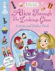 Alice Through the Looking Glass Activity and Sticker Book by Bloomsbury Publishing PLC (Paperback, 2016)
