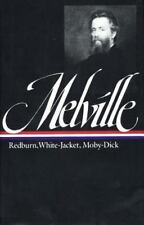 The Library of America: Melville : Redburn, White-Jacket, Moby-Dick by Herman Melville (1983, Hardcover)