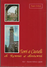 TORRI E CASTELLI DI ROMA E DINTORNI. Itinerari medievali di Biagio Fichera