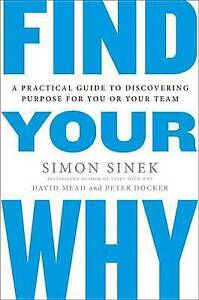 Find-Your-Why-A-Practical-Guide-for-Discovering-Purpose-for-You-and-Your-P34