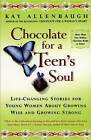Chocolate for a Young Woman's Soul: Life-Changing Stories for Young Women about Growing Wise and Growing Strong by Kay Allenbaugh (Paperback, 2000)