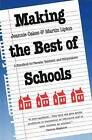 Making the Best of Schools: A Handbook for Parents, Teachers, and Policymakers by Jeannie Oakes, Martin Lipton (Paperback, 1991)