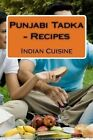 Punjabi Tadka - Recipes by MR Sunny Kodwani (Paperback / softback, 2016)