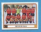 CALCIATORI PANINI 1983-84 Figurina-Sticker n. 517 - MESSINA SQUADRA -New