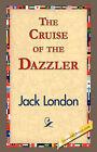 The Cruise of the Dazzler by Jack London (Hardback, 2007)