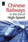 Chinese Railways in the Era of High-Speed by Zhenhua Chen, Kingsley E. Haynes (Hardback, 2015)