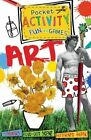 Art Pocket Activity Fun and Games by Ruth Thomson (Mixed media product, 2014)
