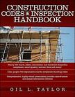 Construction Codes and Inspection Handbook by Gil L. Taylor (Paperback, 2006)