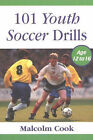 101 Youth Soccer Drills: Age 12 to 16 by Malcolm Cook (Paperback, 2003)