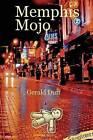 Memphis Mojo by Gerald Duff (Paperback / softback, 2014)