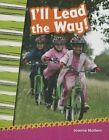 I'll Lead the Way! by Joanne Mattern (Paperback / softback, 2013)