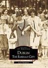 Dublin: The Emerald City by Scott Thompson (Paperback / softback, 2000)