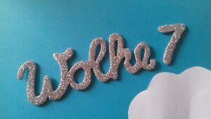 Wolke 7  Wunsch Schriftzug Buchstaben ABC Moosgummi glitzer  Deko 3 silber