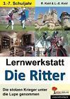 Lernwerkstatt - Die Ritter von Lynn-Sven Kohl und Rüdiger Kohl (2006, Taschenbuch)