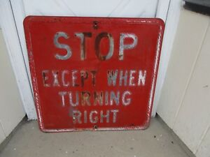 353b6172a45 Vintage Embossed 30 X 30 STOP EXCEPT WHEN TURNING RIGHT Traffic Road ...