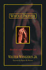 Whole Prayer: Speaking and Listening to God by Walter Wangerin (Paperback, 2001)