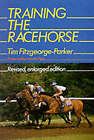 Training the Racehorse by Tim Fitzgeorge-Parker (Hardback, 1998)