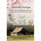 Song of The Shenandoah by Brenda George 1483609065 Xlibris 2013 Paperback